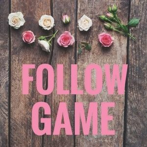 Other - MY VERY FIRST FOLLOW GAME !!